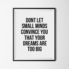 "Printable Art | Instant Download | ""Don't Let Small Minds Convince You That Your Dreams are Too Big"" 