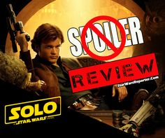 Solo: A Star Wars Story NON-Spoiler Review