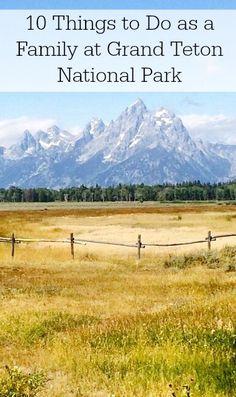 10 Things to Do as a Family at Grand Teton National Park - Kidventurous