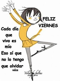 Feliz viernes... Good Day, Good Morning, Viernes Gif, Positive Messages, Spanish Quotes, Save Image, Happy Day, Quote Of The Day, Friday