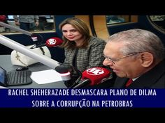 Rachel Sheherazade desmascara plano de Dilma sobre a corrupção na Petrobras - YouTube