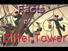 Interesting Facts about Eiffel Tower https://www.youtube.com/watch?v=JonbP2IJSBw