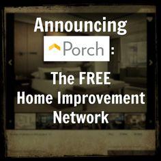 Announcing Porch.com: The Free Home Improvement Network from http://DesignedByBH.com/  #porchview #porch #free #home #improvement #homeimprovement #network
