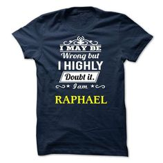 RAPHAEL - i may be - #gift for her #groomsmen gift. CHECK PRICE => https://www.sunfrog.com/Valentines/RAPHAEL--i-may-be.html?68278
