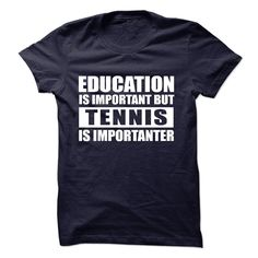 TENNIS is importanter T-Shirts, Hoodies. ADD TO CART ==► https://www.sunfrog.com/Sports/TENNIS-is-importanter-57278145-Guys.html?id=41382
