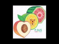 P.SUS - Take It Easy (Full Album) [HD] - YouTube