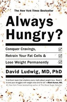 Availability: http://130.157.138.11/record=b3903182~S13 Always Hungry?: Conquer Cravings, Retrain Your Fat Cells, and Lose Weight Permanently / David Ludwig  It's your fat cells that are to blame for causing excessive hunger and increased weight. By eating the wrong foods, our fat cells are triggered to take in too many calories for themselves, setting off a dangerous chain reaction of increased appetite and a slower metabolism.