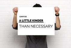Sizeable/Printable Art Always Be A Little Kinder by BrightAndBonny