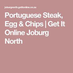 Portuguese Steak, Egg & Chips   Get It Online Joburg North