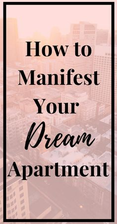 How to Manifest Your Dream Apartment - Return to Daydreams Manifestation Law Of Attraction, Law Of Attraction Tips, First College Apartment, Interior Design Videos, Apartment Decorating On A Budget, Out Of My Mind, Life Words, How To Manifest, Dream Apartment