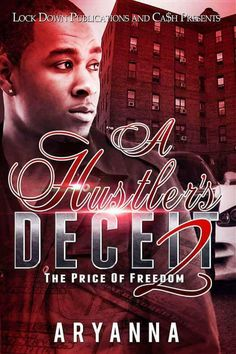 (.(.(..).).). GET YOUR COPY NOW!!! ..(.(.(..).).).BEST SELLING AUTHOR ARYANNA IS BAAACCCKKKKK! With a brand new hardcore series that will have your heart racing with each turn of the page.ONE-CLICK A HUSTLERS DECEIT PART 1 &2 NOW!!!!  FREE WITH K.U. HUSTLERS DECIET PART 1 Smooth charismatic yet cold to the bone ZAYVION MILLER is a true gangsta and a Boss hustler who understands the code of the streets: Get your money mind your business and punish anyone who threatens your hustle. And most of…