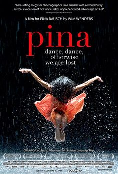 Pina  Dance, dance, otherwise we are lost