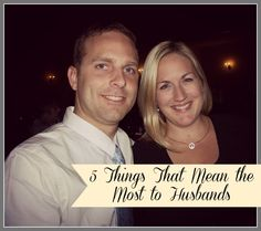 5 Things That Mean the Most to Husbands