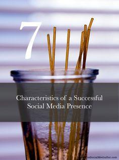 7 Characteristics of a Successful Social Media Presence