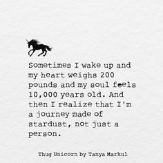 We get new unicorn quotes just for you…. Sensitive People, Highly Sensitive, Thug Unicorn, Quotes To Live By, Me Quotes, Thug Quotes, Random Quotes, Funny Quotes, A Lovely Journey