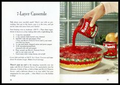 Hunts 7-LAYER CASSEROLE (Circa 1950′s) Vs McCallum Vintage Recipe Divas 9 -LAYER CASSEROLE 2013 Be sure to see BOTH recipes