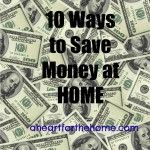 10 Ways to Save Money at Home