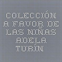 Colección a favor de las niñas. Adela Turín