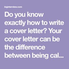 Do you know exactly how to write a cover letter? Your cover letter can be the difference between being called in for an interview and having your application rejected right away. Read on to make sure you are giving yourself the highest possible advantage when writing your cover letters.