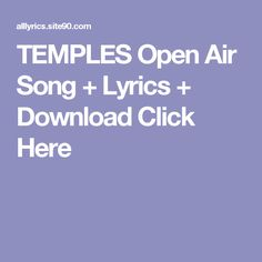 TEMPLES Open Air Song + Lyrics + Download  Click Here