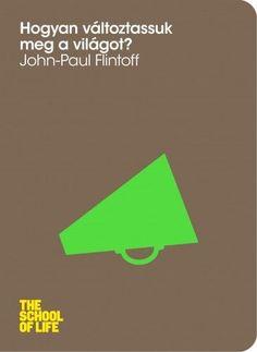 John-Paul Flintoff: Hogyan változtassuk meg a világot? Michelle Obama, Letters, Logos, School, Life, Logo, A Logo, Schools, Lettering