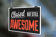 Double-Sided Open Closed Funny Retail Store Sign - Come In We're Awesome : Closed But Still Awesome - Signage on Corrugated Plastic