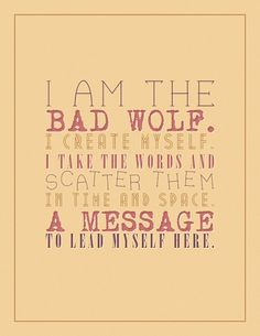 bad wolf - these words might make a cool cross-stitch!