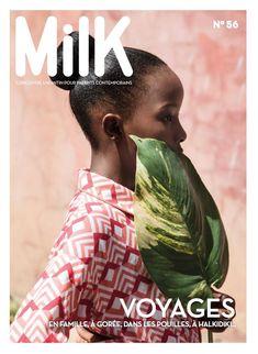 MilK 56 : VOYAGES Le nouveau MilK est en kiosque ! Au sommaire