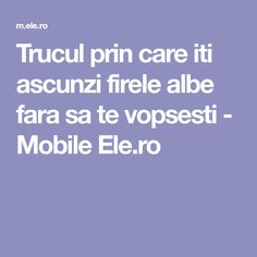 Trucul prin care iti ascunzi firele albe fara sa te vopsesti - Mobile Ele.ro Good To Know, Diy And Crafts, Beauty Hacks, Beauty Tips, Hair Cuts, Hair Beauty, Homemade, Hair Styles, Health