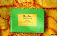 Nr. 7: Honigherz und Seidenstern von Frau Wolle Photos, Wool, Silk, Heart, Reading, Woman
