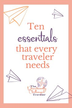 Every traveler needs these ten things for any trip they go on.