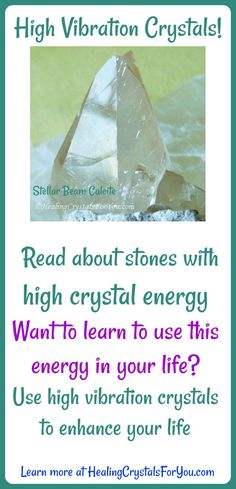 Crystal Properties and Meanings: Learn about #highvibrationcrystals. Discover stones with #highcrystalenergy Want to  use this energy in your life? Use this high vibration power to enhance your life.