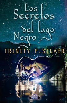 """Raquel Campos : RESEÑA """"LOS SECRETOS DEL LAGO NEGRO"""" DE TRINITY P...."""