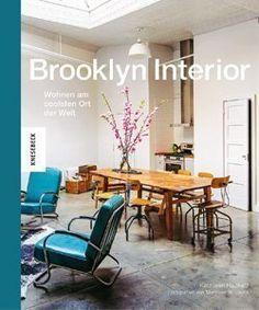 Exklusive Einblicke in die hippen Wohnungen von Brooklyn bietet das Buch Brooklyn Interior.