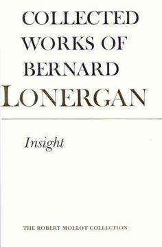 Insight: A Study of Human Understanding, Volume 3 (Collected Works of Bernard Lonergan)