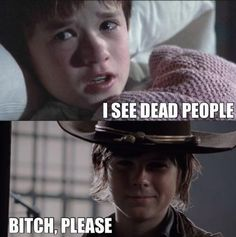 The Sixth Sense vs The Walking Dead.... I can't stand Carl, but this is FUNNY!