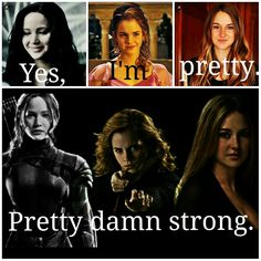 Katniss Everdeen (The Hunger Games), Hermione Granger (Harry Potter), Trust Prior (Divergent)