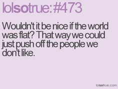 Funny Quotes to Live By | LOLSOTRUE - lolsotrue tumblr on imgfave