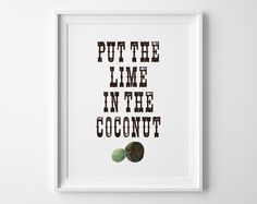 Hey, I found this really awesome Etsy listing at https://www.etsy.com/listing/184454965/put-the-lime-in-the-coconut-print-unique