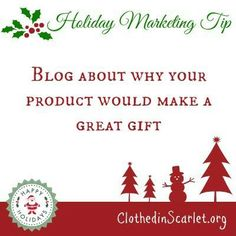 Holiday Marketing Tip: Blog about why your product would make a great gift