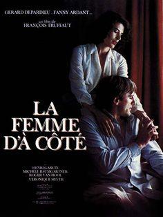 La femme d'à côté, François Truffaut (1981) - Ayant autrefois vécu des amours ombrageuses, Bernard et Mathilde, par le plus pur des hasards, se trouvent être voisins. Même s'ils sont tous les deux mariés, leurs destins se croisent à nouveau.