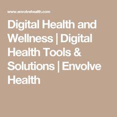 Digital Health and Wellness | Digital Health Tools & Solutions | Envolve Health