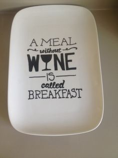 """Latest ceramic marker creation platter """"a meal without wine is called breakfast"""" perfect wedding gift for a couple getting married at a winery!"""