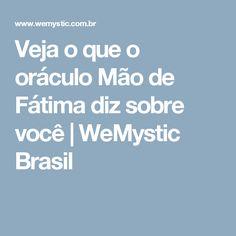 Veja o que o oráculo Mão de Fátima diz sobre você | WeMystic Brasil
