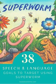 Have a look at the speech and language goals you can target in speech therapy using Superworm by Julia Donaldson & Axel Scheffler