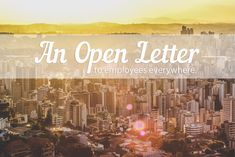 An open letter to employees everywhere!