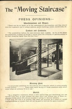 Britain's First Moving Staircase1898 in Harrods.  Britain's first escalator or moving staircase is installed, to the amazement of the public. Attendants are stationed at the top of the escalator ready to offer nervous customers smelling salts or a tot of brandy!