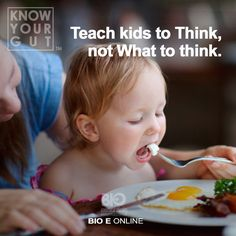 Teach kids to think, not what to think.