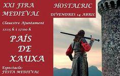 PAÍS DE XAUXA HOSTALRIC Divendres 14 Abril Espectacle FESTA MEDIEVAL 12:00 h i 17:00 h Claustre Ajuntament #paisdexauxa #espectacles #espectaclefamiliar #Hostalric #Medieval #FiraMedievalHostalric #FiraMedieval