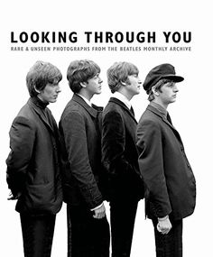 Looking Through You: Rare & Unseen Photographs from The Beatles Book Archive by Andy Neill